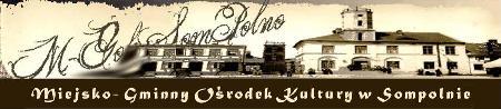 Główka strony Miejsko-Gminnego Ośrodka Kultury w Sompolnie